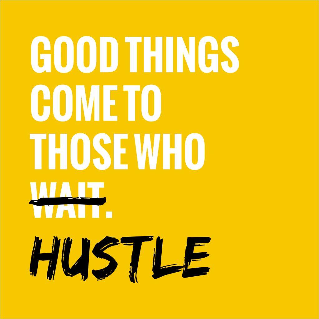 hustle - dont wait