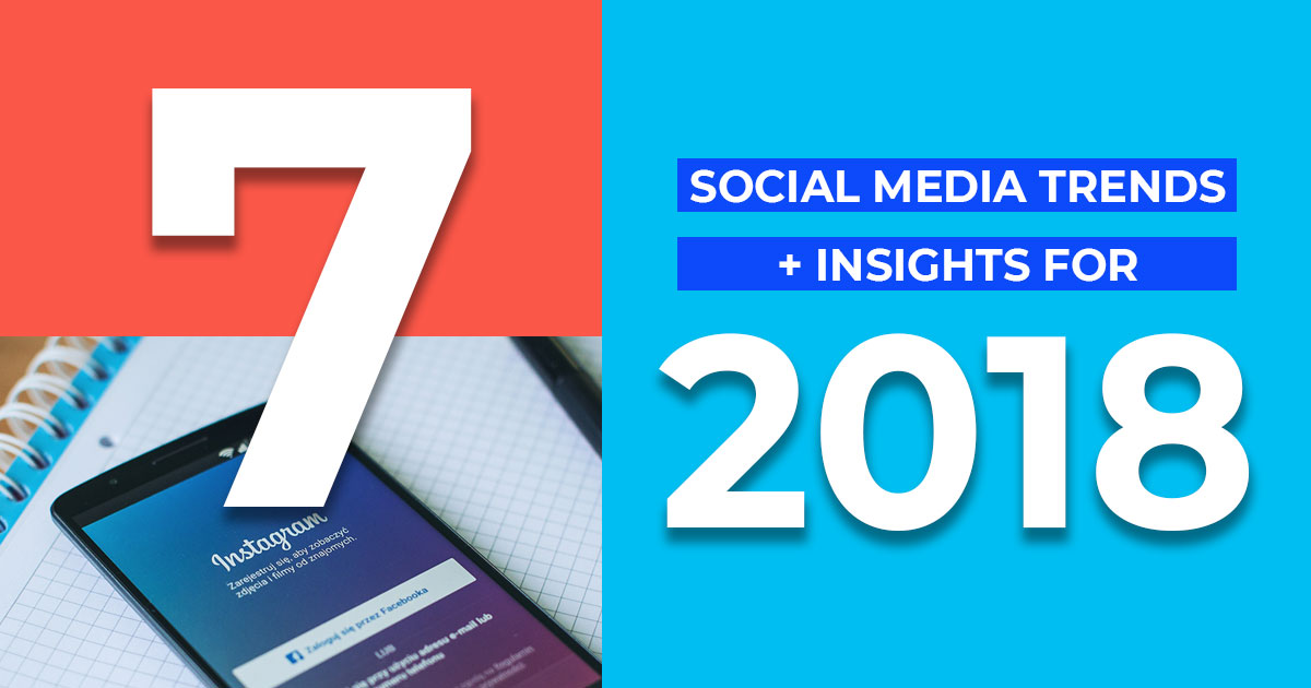 Social Media Trends and Insights for 2018